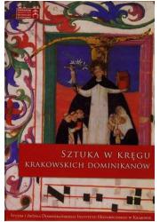 Sztuka w kręgu krakowskich dominikanów. - okładka książki