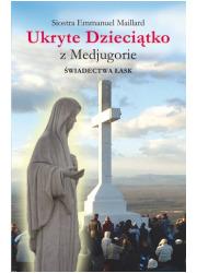 Ukryte Dzieciątko z Medjugorie. - okładka książki