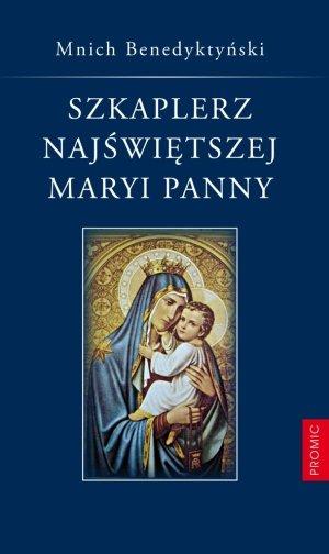 Szkaplerz Najświętszej Maryi Panny - okładka książki