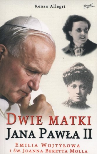 Dwie matki Jana Pawła II. Emilia - okładka książki