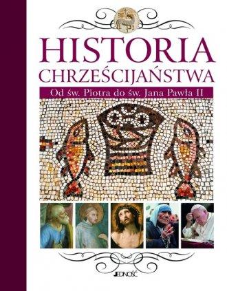 Historia chrześcijaństwa. Od św. - okładka książki