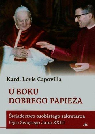 U boku dobrego Papieża. Świadectwo - okładka książki