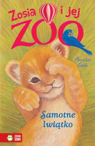 Samotne lwiątko. Zosia i jej zoo - okładka książki