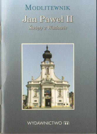 Jan Paweł II - Święty z Wadowic - okładka książki
