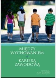 Między wychowaniem a karierą zawodową - okładka książki