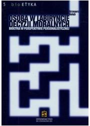 Osoba w labiryncie decyzji moralnych. - okładka książki