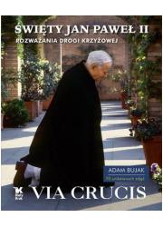 Święty Jan Paweł II. Via Crucis. - okładka książki