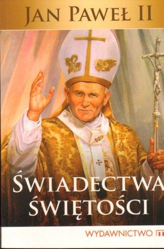 Jan Paweł II. Świadectwa świętości - okładka książki
