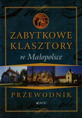 Zabytkowe klasztory w Małopolsce. - okładka książki
