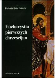 Eucharystia pierwszych chrześcijan. - okładka książki