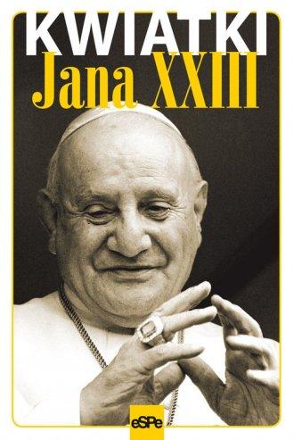 Kwiatki Jana XXIII - okładka książki