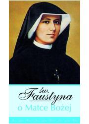 Św. Faustyna o Matce Bożej - okładka książki