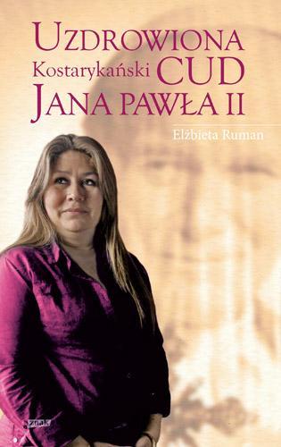 Uzdrowiona. Kostarykański cud Jana - okładka książki