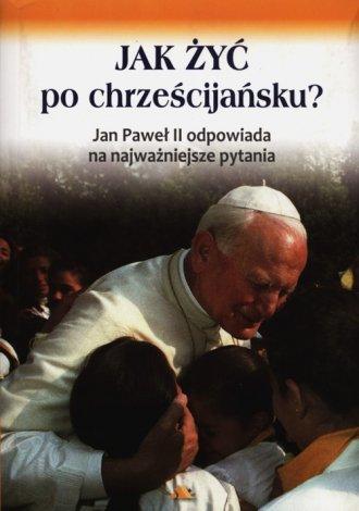 Jak żyć po chrześcijańsku? Jan - okładka książki