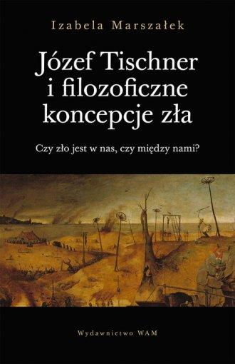 Józef Tischner i filozoficzne koncepcje - okładka książki