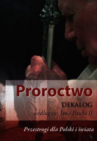 Proroctwo. Dekalog według św. Jana - okładka książki