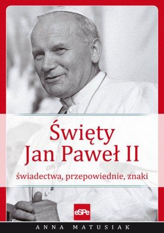 Święty Jan Paweł II. Świadectwa, - okładka książki