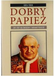 Dobry papież. Jak stał się świętym - okładka książki