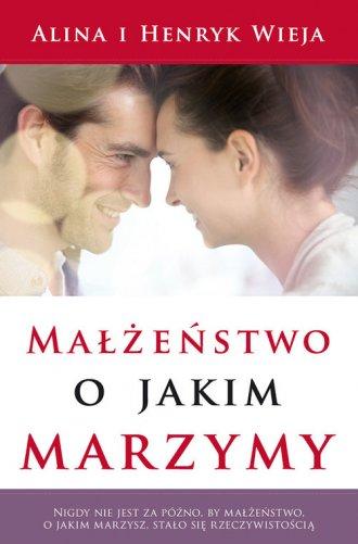 Małżeństwo, o jakim marzymy - okładka książki