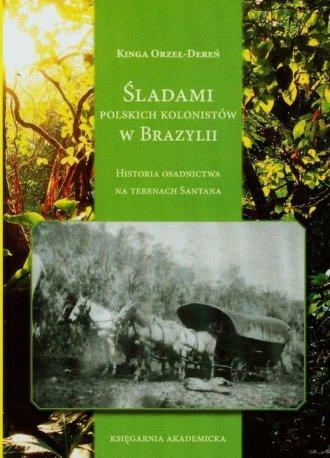 Śladami polskich kolonistów w Brazylii. - okładka książki