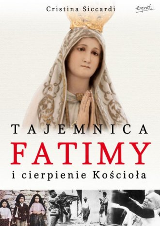 Tajemnica Fatimy i cierpienie Kościoła - okładka książki