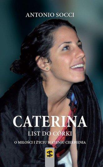 Caterina. List do córki. O miłości - okładka książki