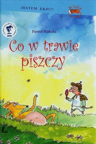 Co w trawie piszczy - okładka książki