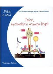 Dzieci, wychwalajcie waszego Boga! - okładka książki