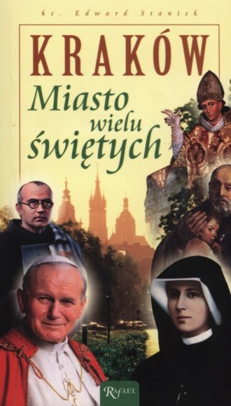 Kraków. Miasto wielu świętych - okładka książki