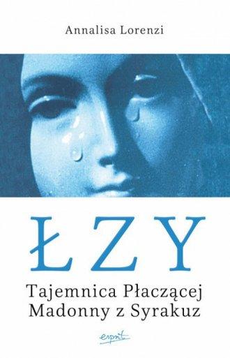 Łzy. Tajemnica Płaczącej Madonny - okładka książki