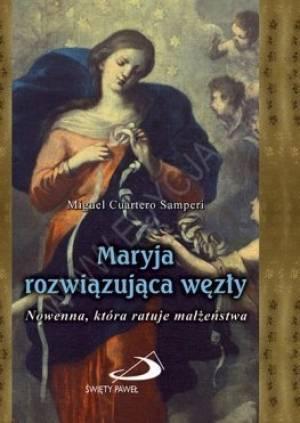Maryja rozwiązująca węzły. Nowenna, - okładka książki