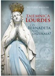Tajemnica Lourdes. Czy Bernadeta - okładka książki