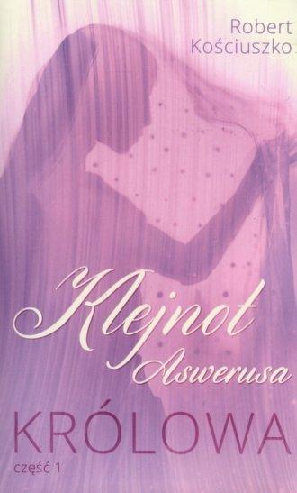 Klejnot Aswerusa cz. 1. Królowa - okładka książki