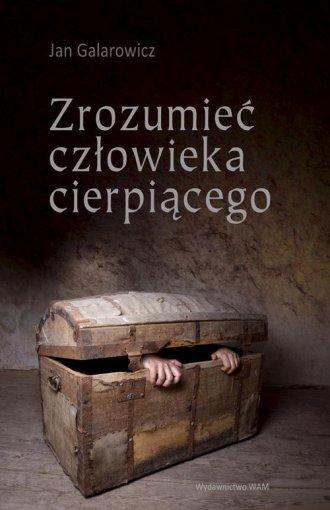 Zrozumieć człowieka cierpiącego - okładka książki