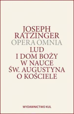 Opera Omnia. Tom I. Lud i Dom Boży - okładka książki