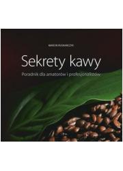 Sekrety kawy. Poradnik dla amatorów - okładka książki