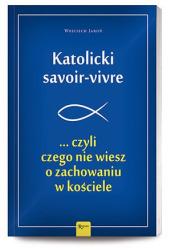 Katolicki savoir-vivre ... czyli - okładka książki