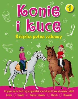 Konie i kuce. Książka pełna zabaw - okładka książki