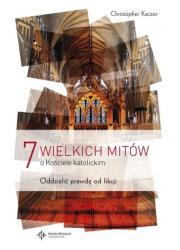 7 wielkich mitów o Kościele katolickim. - okładka książki