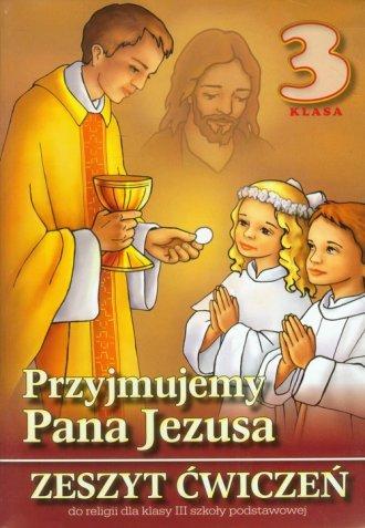 Przyjmujemy Pana Jezusa. Religia. - okładka podręcznika