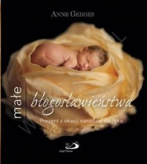 Małe błogosławieństwa. Anne Geddes - okładka książki