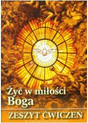 Żyć w miłości Boga. Religia. Klasa - okładka podręcznika
