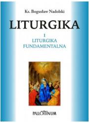 Liturgika. Tom 1. Liturgika fundamentalna - okładka książki