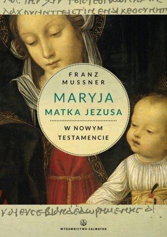 Maryja Matka Jezusa w Nowym Testamencie - okładka książki