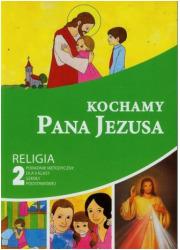 Kochamy Pana Jezusa. Religia. Klasa - okładka książki