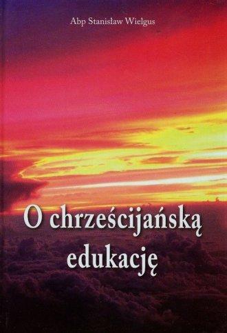 O chrześcijańską edukację - okładka książki