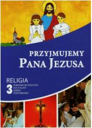 Przyjmujemy Pana Jezusa. Religia. - okładka książki