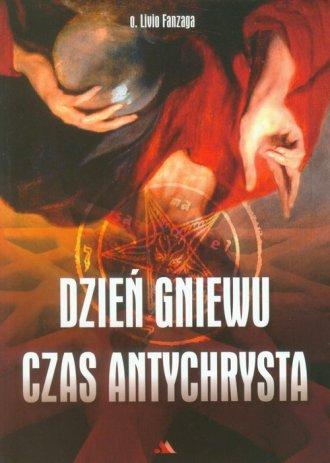 Dzień gniewu. Czas Antychrysta - okładka książki