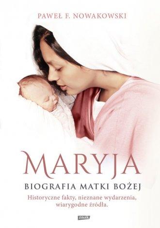 Maryja. Biografia Matki Bożej. - okładka książki