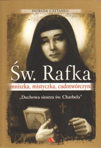 Św. Rafka. Mniszka, mistyczka, - okładka książki